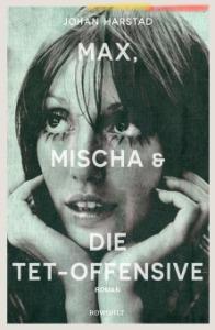 Johan Harstad - Max, Mischa und die Tet-Offensiv