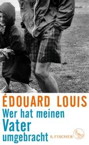 Édouard Louis - Wer hat meinen Vater umgebracht