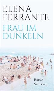 Elena Ferrante -Frau im Dunkeln