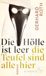 Gerhard Roth - Die Hölle ist leer - die Teufel sind alle hier
