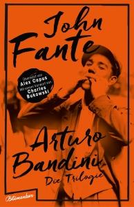 John Fante - Arturo Bandini. Die Trilogie