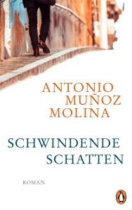 Antonio Muñoz Molina Schwindende Schatten