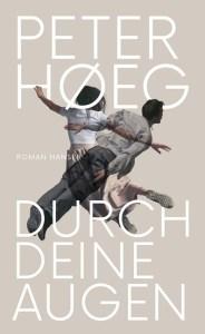 Peter Hoeg - Durch deine Augen