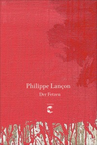 Philippe Lançon -Der Fetzen