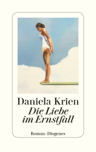 Daniela Krien - Die Liebe im Ernstfall