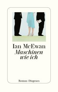 Ian Mc Ewan - Maschinen wie ich