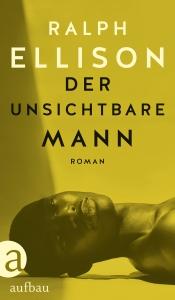Ralph Ellison - Der unsichtbare Mann