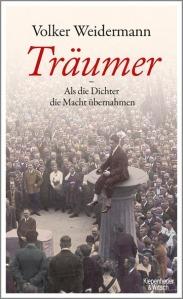 VOLKER WEIDERMANN Träumer - Als die Dichter die Macht übernahmen