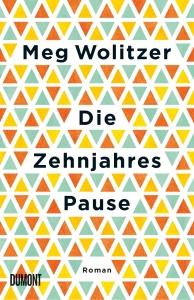 Meg Wolitzer DIE ZEHNJAHRESPAUSE