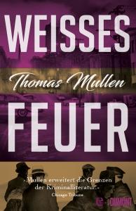Thomas Mullen WEISSES FEUER