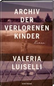 Valeria Luiselli Archiv der verlorenen Kinder
