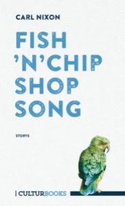 Carl Nixon - Fish 'n' Chip Shop Song. Storys