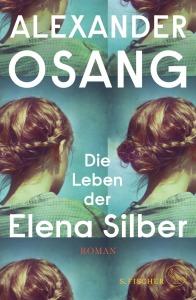 Alexander Osang Die Leben der Elena Silber