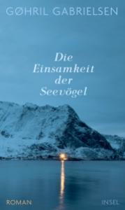 Gøhril Gabrielsen - Die Einsamkeit der Seevögel