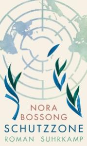 Nora Bossong - Schutzzone