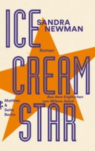 Sandra Newman - Icecream Star